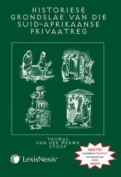 Historiese Grondslae van die Suid-Afrikaanse Privaatreg